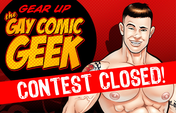 Gear Up the Gay Comic Geek Contest