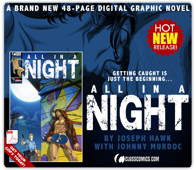 ALL IN A NIGHT is now available as a 48-page Digital Graphic Novel from Class Comics. Written and illustrated by Joseph Hawk, with Dialog by Johnny Murdoc. Download yours today!